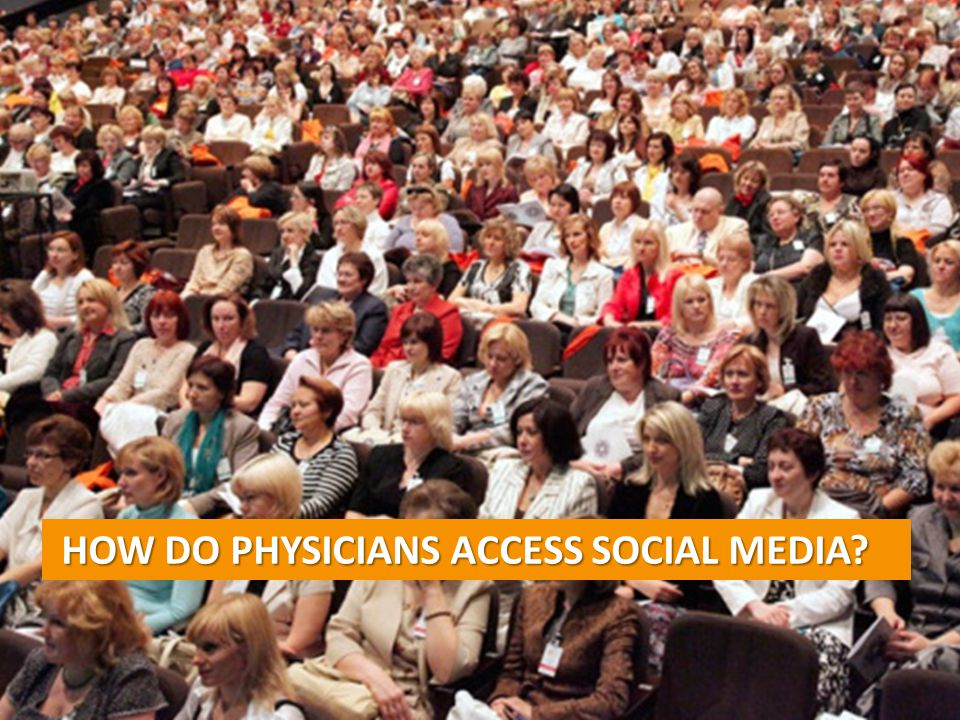 HOW DO PHYSICIANS ACCESS SOCIAL MEDIA