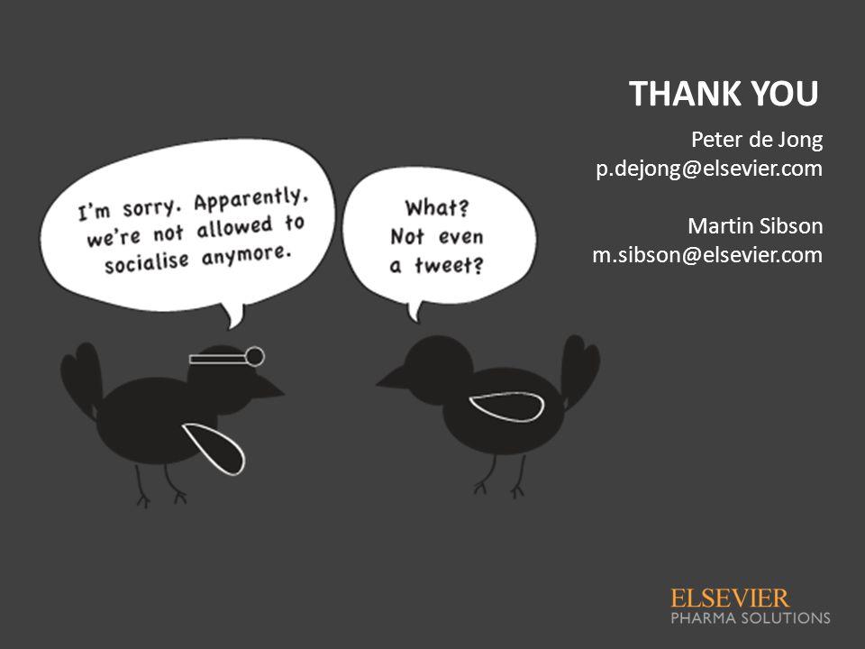 THANK YOU Peter de Jong p.dejong@elsevier.com Martin Sibson m.sibson@elsevier.com