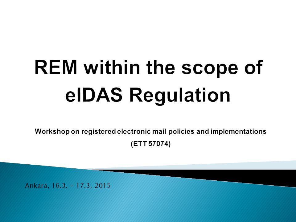Workshop on registered electronic mail policies and implementations (ETT 57074) Ankara, 16.3.