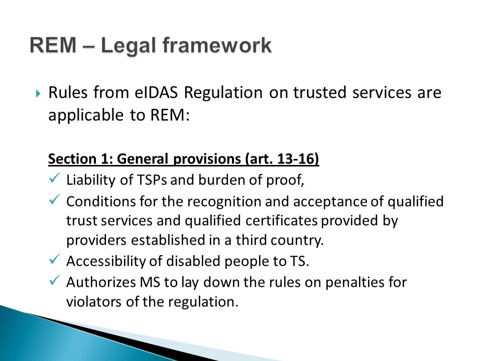  Rules from eIDAS Regulation on trusted services are applicable to REM: Section 1: General provisions (art.