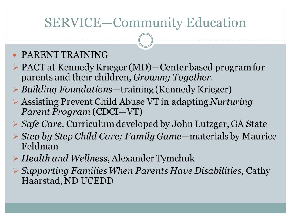 SERVICE—Community Education PARENT TRAINING  PACT at Kennedy Krieger (MD)—Center based program for parents and their children, Growing Together.
