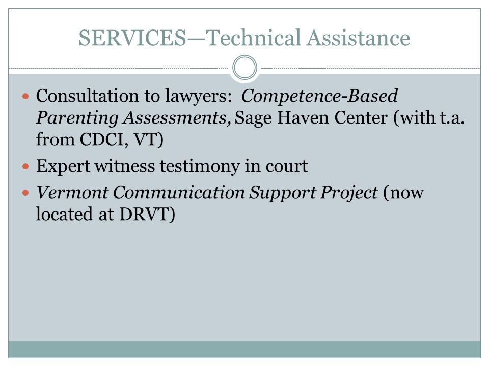 SERVICES—Technical Assistance Consultation to lawyers: Competence-Based Parenting Assessments, Sage Haven Center (with t.a.
