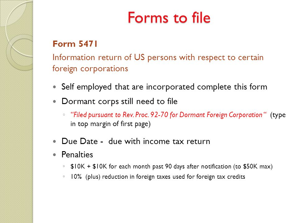 Form 5471 Information return of US persons with respect to certain foreign corporations Self employed that are incorporated complete this form Dormant