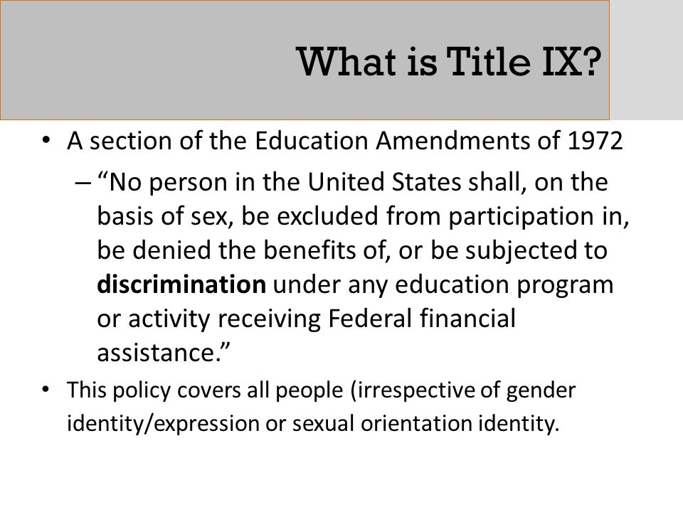 """What is Title IX? A section of the Education Amendments of 1972 – """"No person in the United States shall, on the basis of sex, be excluded from partici"""