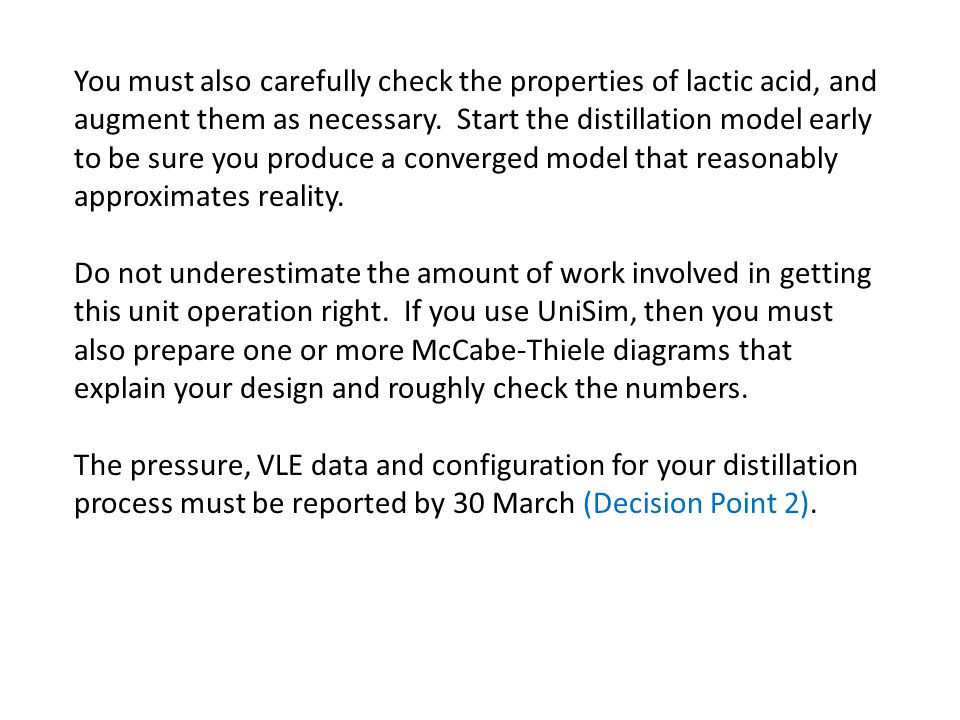 You must also carefully check the properties of lactic acid, and augment them as necessary.