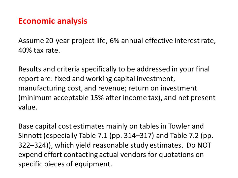 Economic analysis Assume 20-year project life, 6% annual effective interest rate, 40% tax rate.