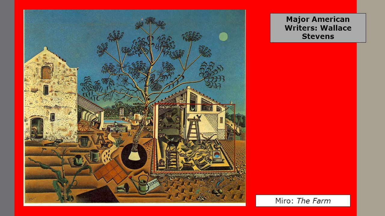 Major American Writers: Wallace Stevens Miro: The Farm