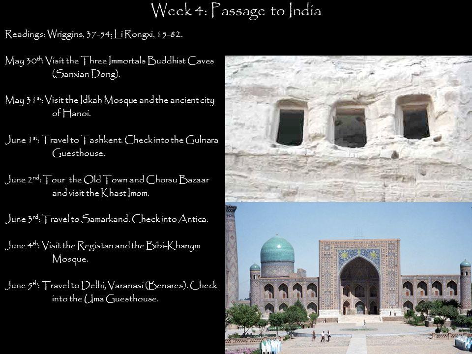 Week 4: Passage to India Readings: Wriggins, 37-54; Li Rongxi, 15-82.