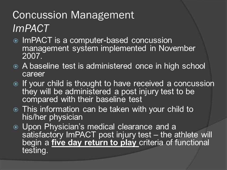 Concussion Management ImPACT  ImPACT is a computer-based concussion management system implemented in November 2007.
