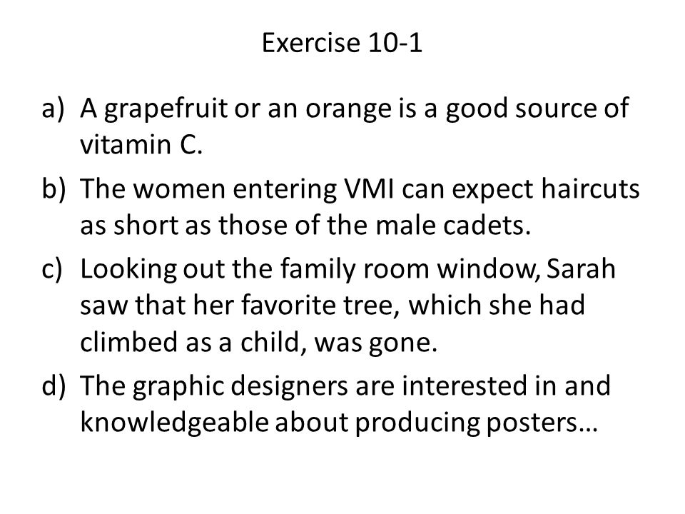 Exercise 10-1 a)A grapefruit or an orange is a good source of vitamin C.