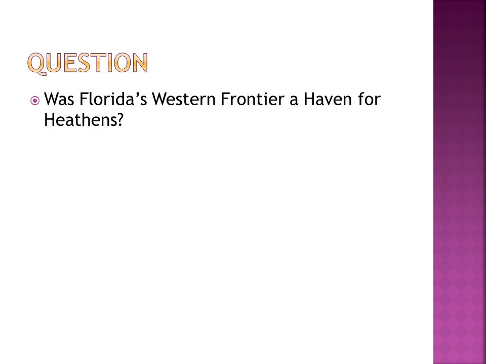  Was Florida's Western Frontier a Haven for Heathens?