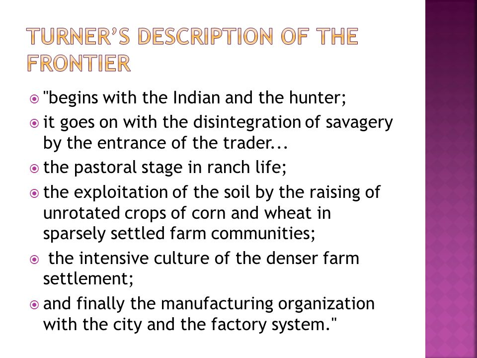  begins with the Indian and the hunter;  it goes on with the disintegration of savagery by the entrance of the trader...
