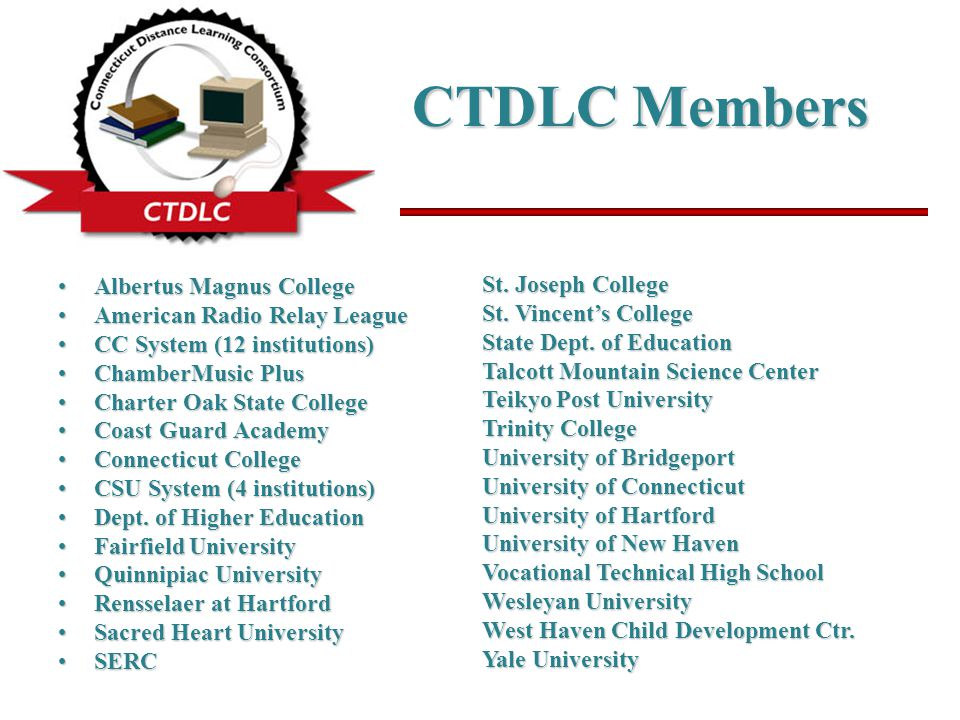 CTDLC Members Albertus Magnus CollegeAlbertus Magnus College American Radio Relay LeagueAmerican Radio Relay League CC System (12 institutions)CC System (12 institutions) ChamberMusic PlusChamberMusic Plus Charter Oak State CollegeCharter Oak State College Coast Guard AcademyCoast Guard Academy Connecticut CollegeConnecticut College CSU System (4 institutions)CSU System (4 institutions) Dept.