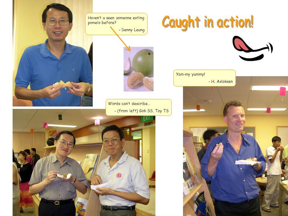 The durian flavour one quite nice… - Lee Seng Luan, Lam Lay Yong Sorry ah, mooncake first, tutorial later… - Oliver Chen, Zong Jianping Water monitors – it's a precious commodity in S'pore u know.