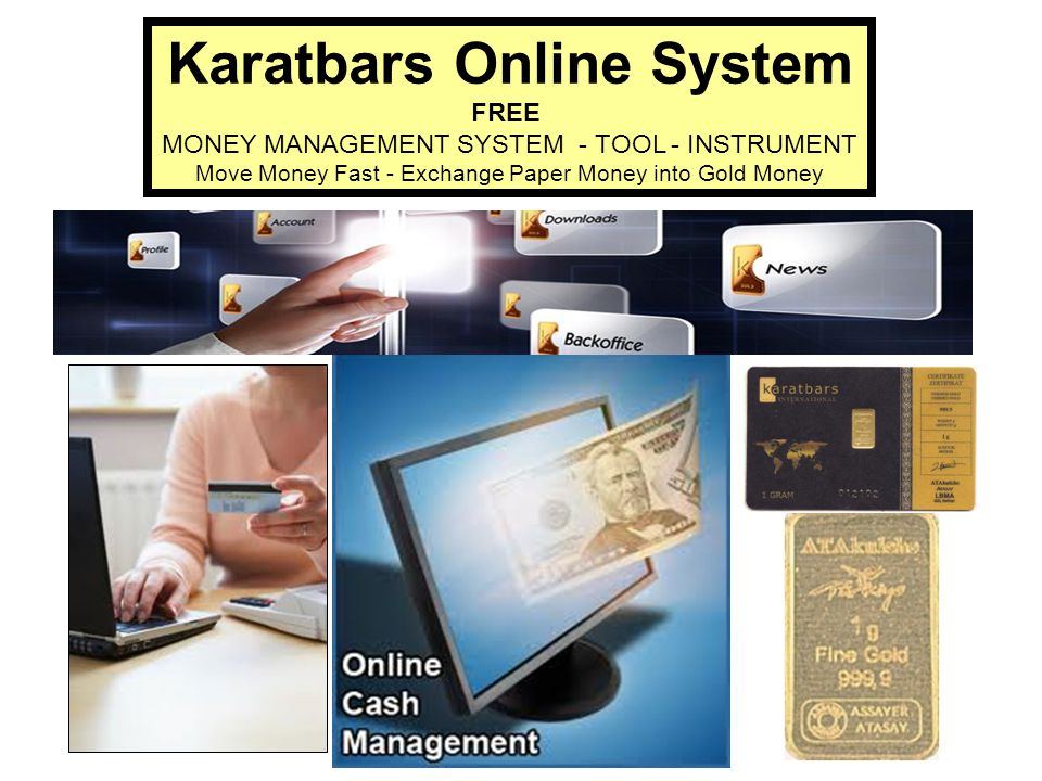 Karatbars Online System FREE MONEY MANAGEMENT SYSTEM - TOOL - INSTRUMENT Move Money Fast - Exchange Paper Money into Gold Money