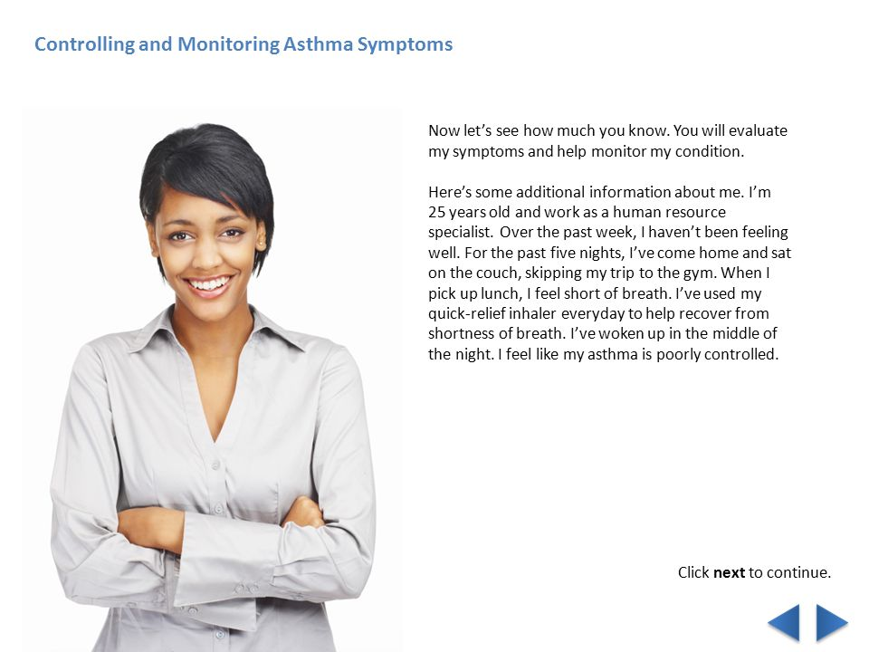 Controlling and Monitoring Asthma Symptoms Now let's see how much you know.