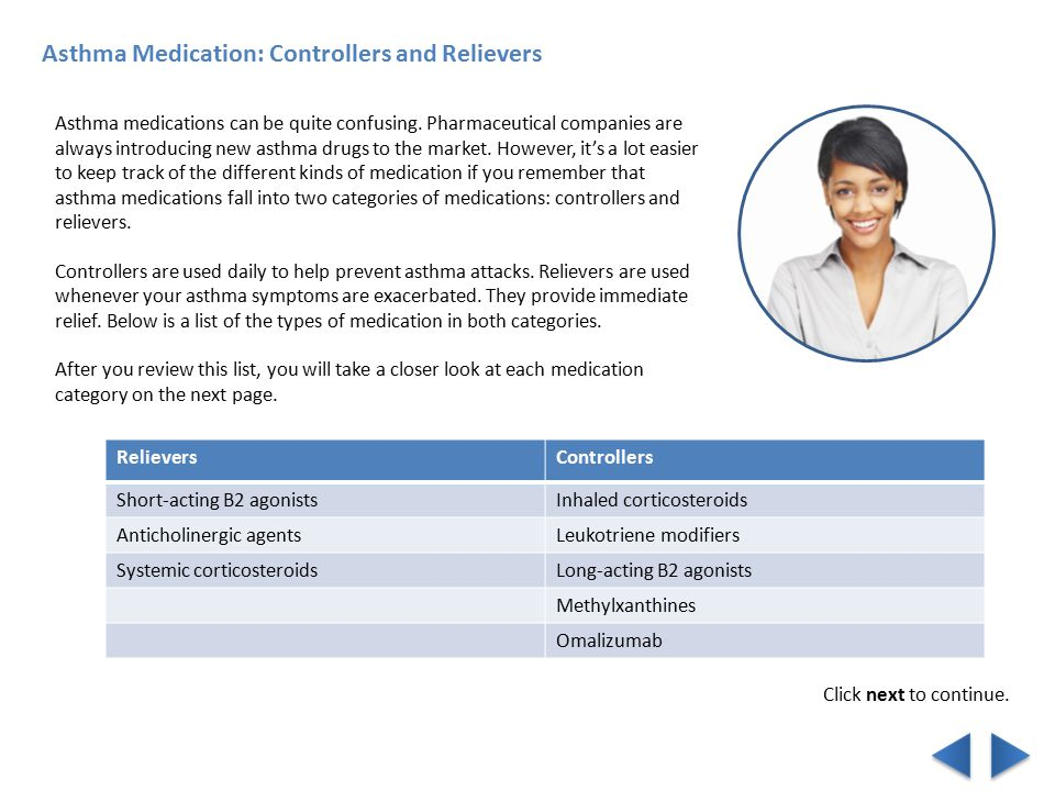 Asthma Medication: Controllers and Relievers Asthma medications can be quite confusing.