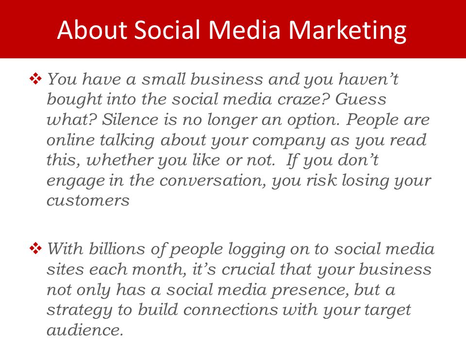  You have a small business and you haven't bought into the social media craze.