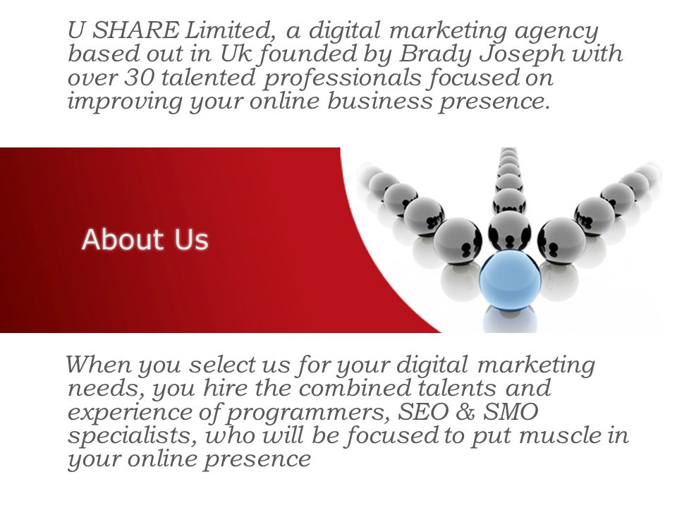 U SHARE Limited, a digital marketing agency based out in Uk founded by Brady Joseph with over 30 talented professionals focused on improving your online business presence.