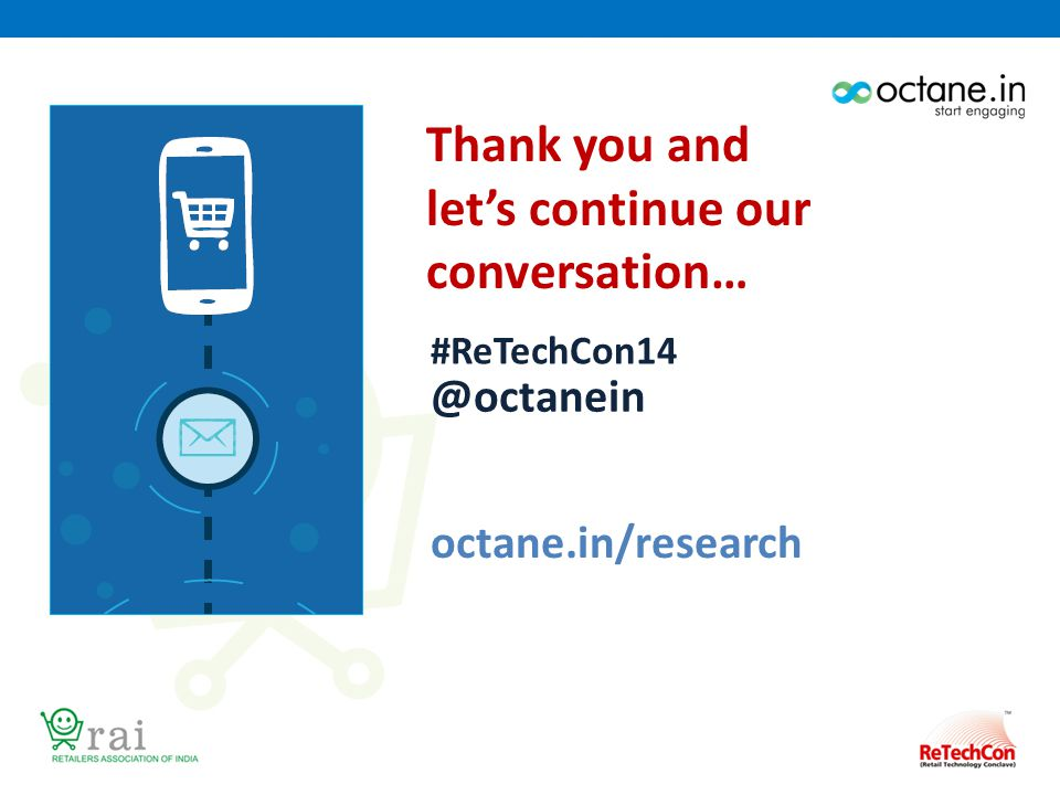 Thank you and let's continue our conversation… #ReTechCon14 @octanein octane.in/research