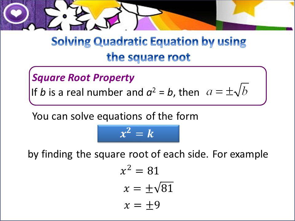 Solve: A) (y – 3) 2 = 4 Example