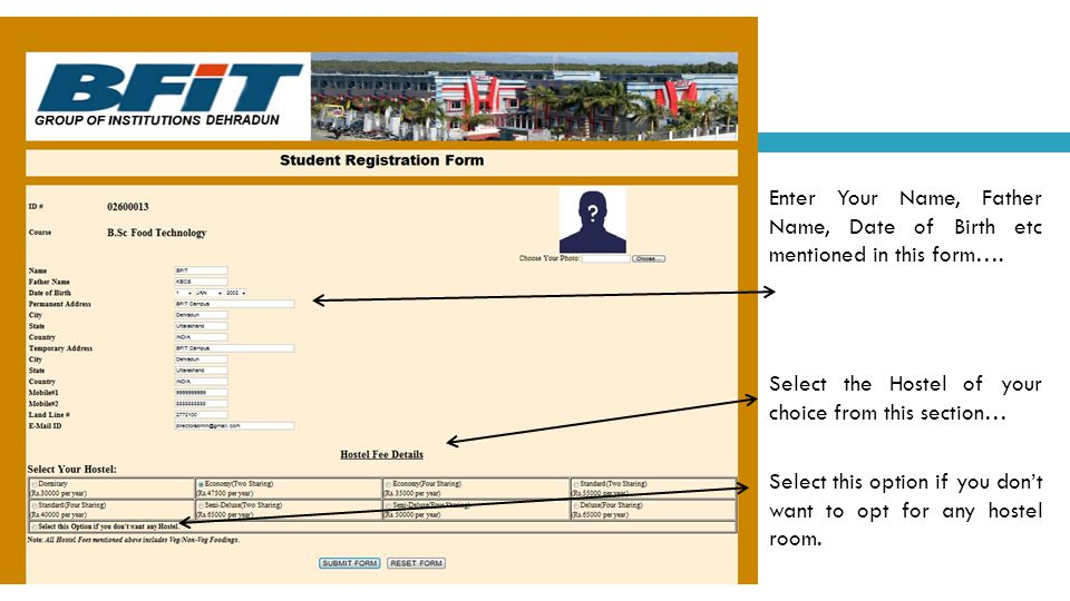 Enter Your Name, Father Name, Date of Birth etc mentioned in this form…. Select the Hostel of your choice from this section… Select this option if you