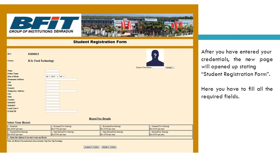 """After you have entered your credentials, the new page will opened up stating """"Student Registration Form"""". Here you have to fill all the required field"""