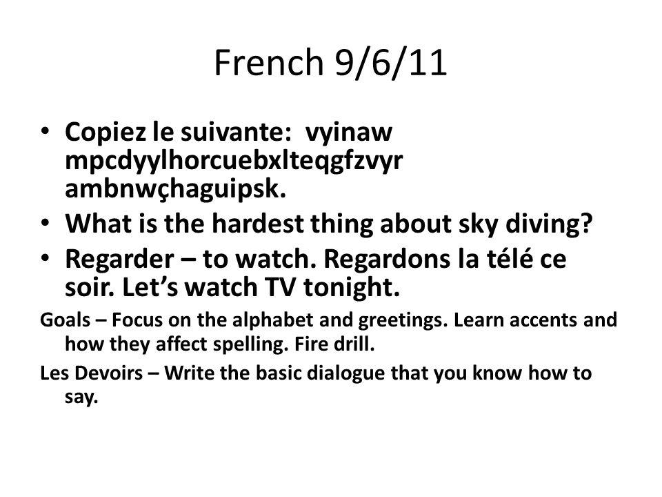 French 9/7/11 Ouvrez vos livres á la page 9.Ecoutez et repetez les chiffres.