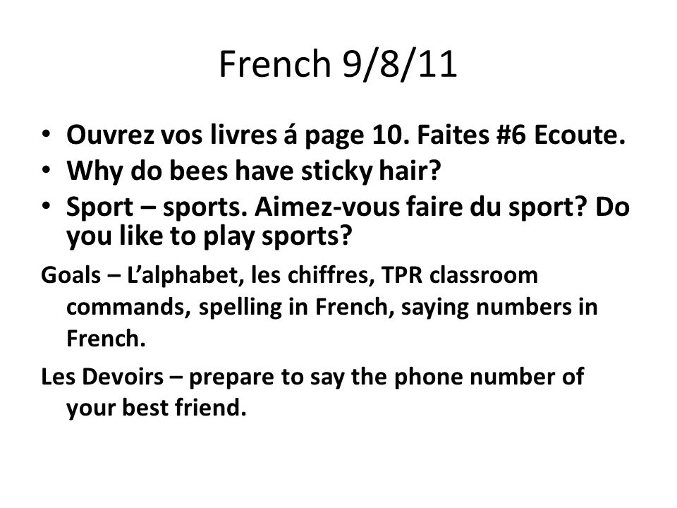 French 9/8/11 Ouvrez vos livres á page 10. Faites #6 Ecoute.
