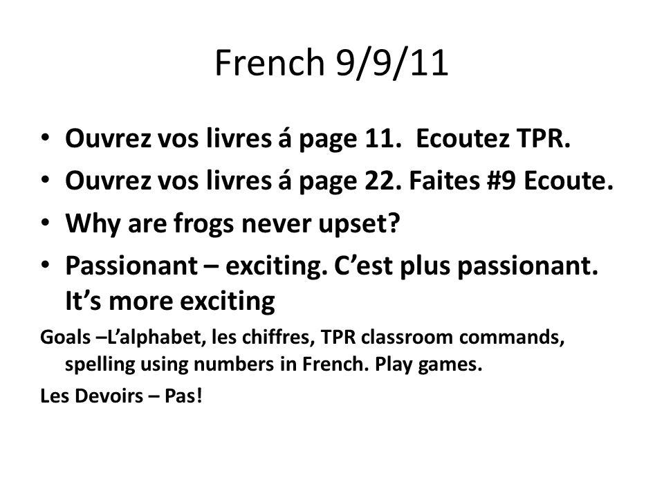 French 9/9/11 Ouvrez vos livres á page 11. Ecoutez TPR.