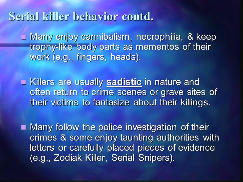 Serial killer behavior contd.