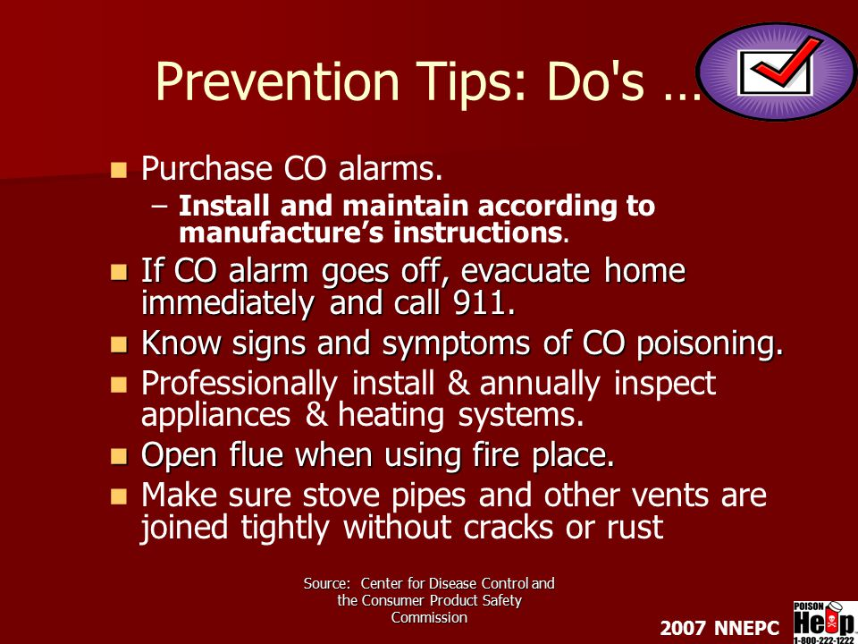 2007 NNEPC Source: Center for Disease Control and the Consumer Product Safety Commission Prevention Tips: Do s … Purchase CO alarms.