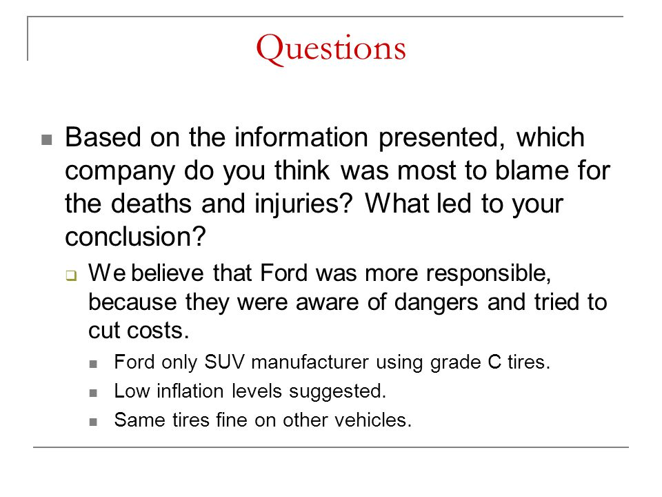 Questions Based on the information presented, which company do you think was most to blame for the deaths and injuries? What led to your conclusion? 