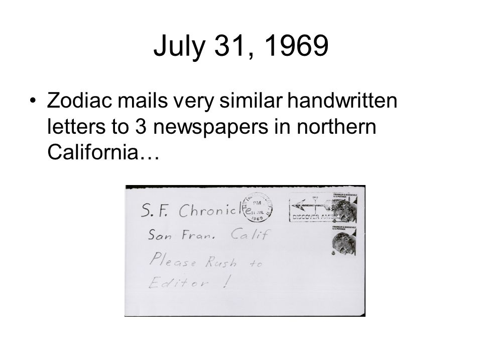 July 31, 1969 Zodiac mails very similar handwritten letters to 3 newspapers in northern California…
