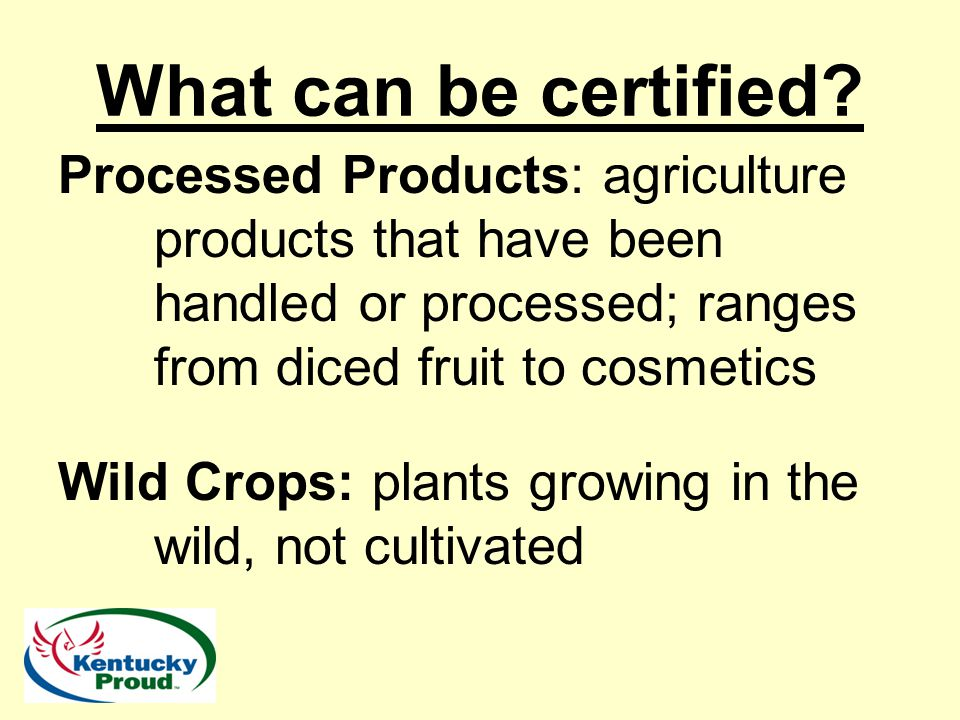 Basic Requirements for Certification Any land used for production of organic products must have been free from prohibited substances for a 36 month transition period.