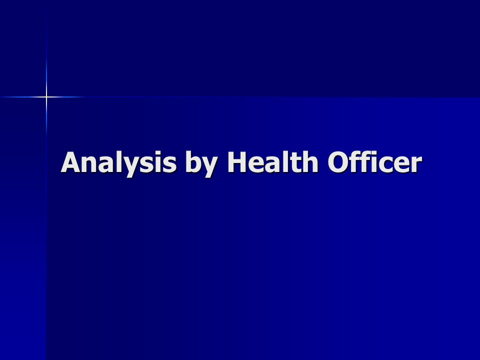 Analysis by Health Officer