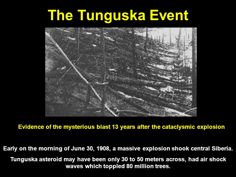 The Tunguska Event Early on the morning of June 30, 1908, a massive explosion shook central Siberia.