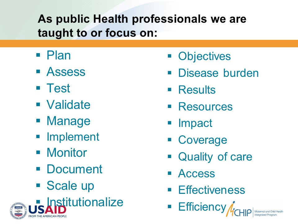  Plan  Assess  Test  Validate  Manage  Implement  Monitor  Document  Scale up  Institutionalize  Objectives  Disease burden  Results  Re