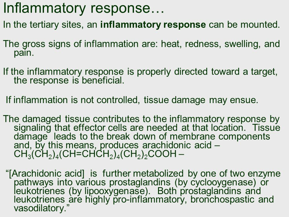 Inflammatory response… In the tertiary sites, an inflammatory response can be mounted.