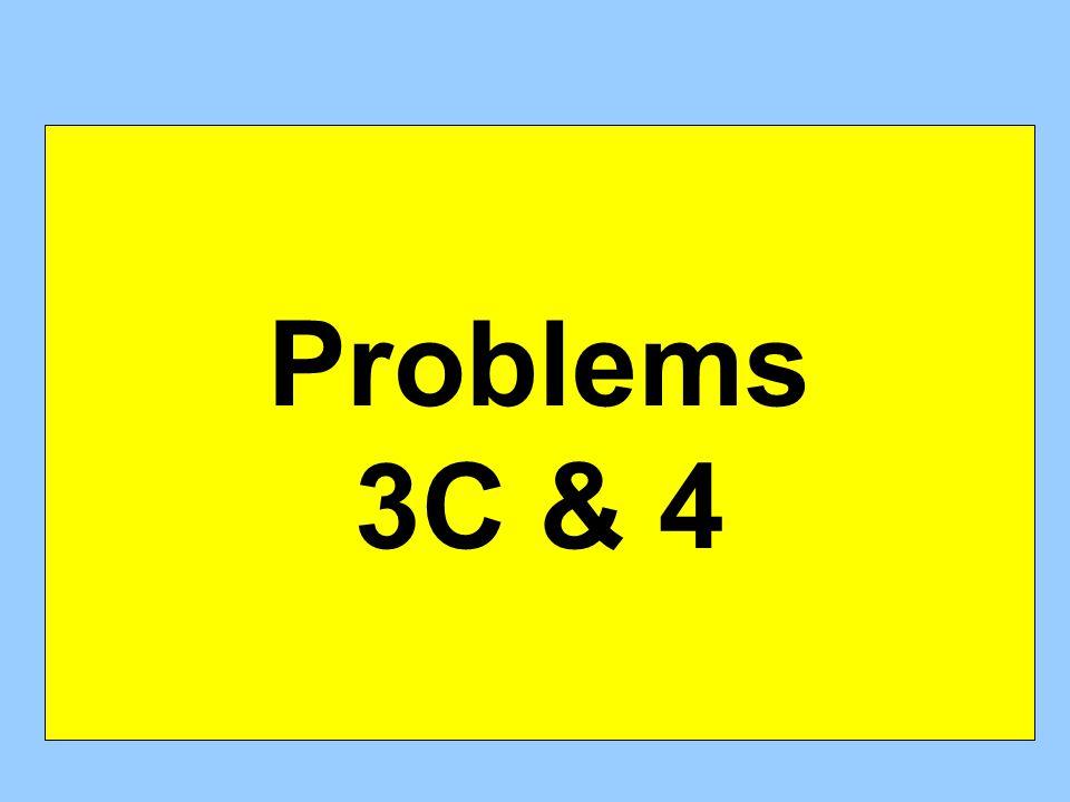 Problems 3C & 4