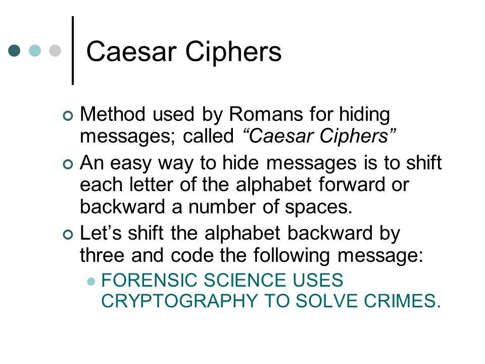 Plain Cipher ABCDEFGHIJKLM DEFGHIJKLMNOP NOPQRSTUVWXYZ QRSTUVWXYZABC Solution: IRUHQVLF VFLHQFH XVHV FUBSWRJUDSKB WR VROYH FULPHV.