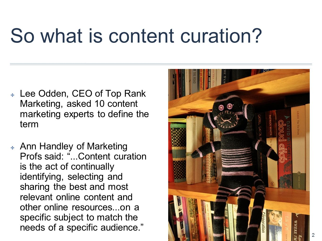 So what is content curation.