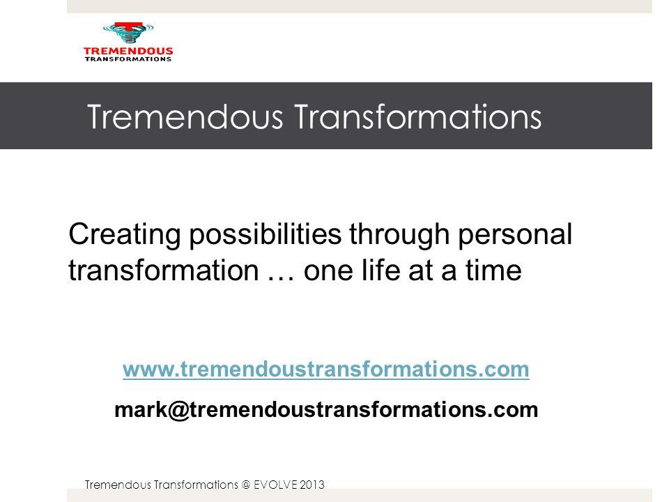 Tremendous Transformations @ EVOLVE 2013 Acute vs.