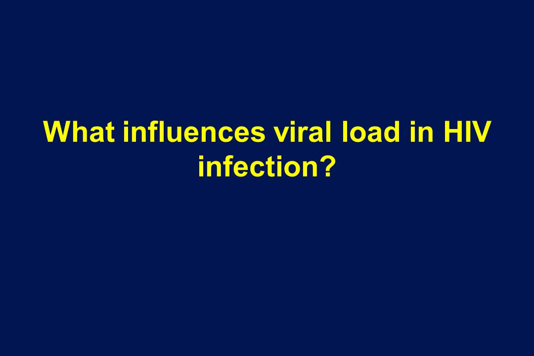 What influences viral load in HIV infection