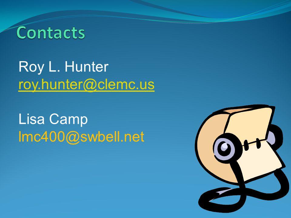 Roy L. Hunter roy.hunter@clemc.us Lisa Camp lmc400@swbell.net roy.hunter@clemc.us