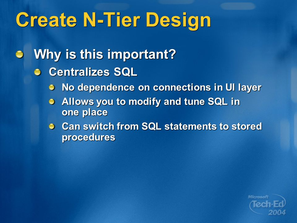 Create N-Tier Design Why is this important.