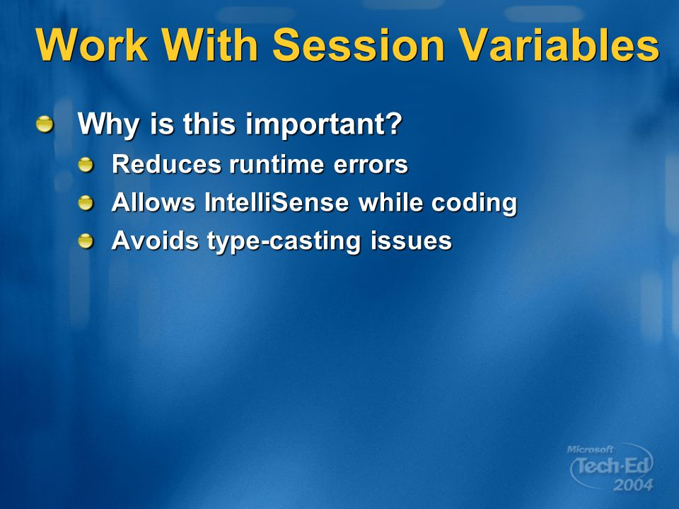 Work With Session Variables Why is this important.