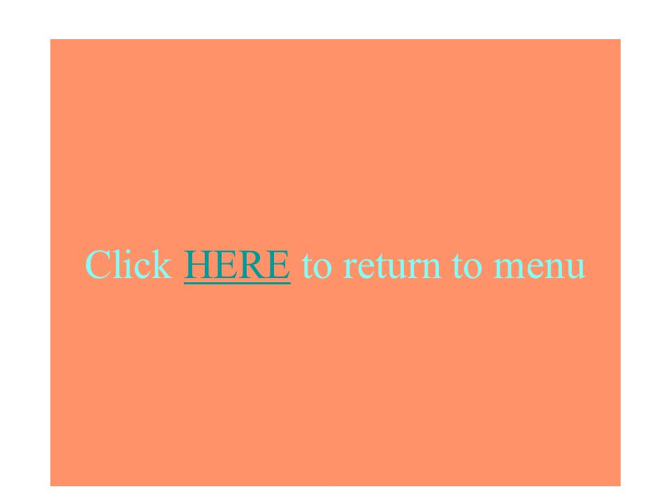Click HERE to return to menuHERE