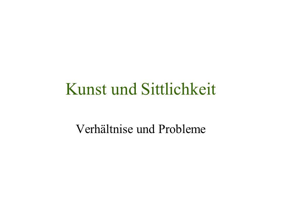 Kunst und Sittlichkeit Verhältnise und Probleme