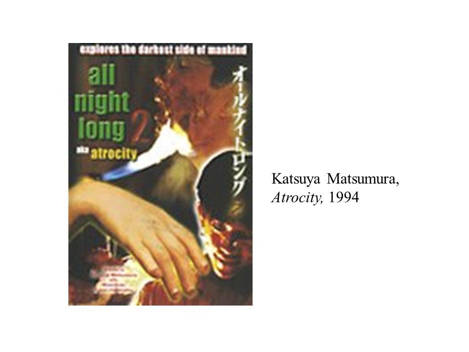 Katsuya Matsumura, Atrocity, 1994